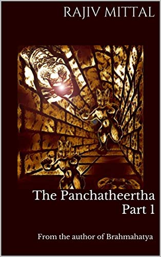 The Panchatheertha Part 1 by [Mittal, Rajiv]
