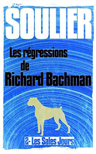 Couverture du livre Les régressions de Richard Bachman, épisode 2: Les Sales Jours