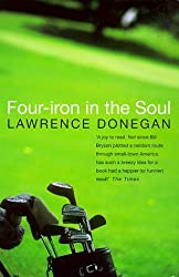 Four Iron in the Soul by Lawrence Donegan (1998-04-02)