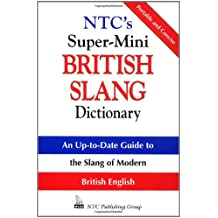 NTC's Super-Mini British Slang Dictionary (McGraw-Hill ESL References)