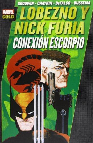 Lobezno & Nick Furia. Conexión Escorpio