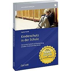 Kinderschutz in der Schule: Was tun bei Verdacht auf Misshandlung, sexuellen Missbrauch oder Gewalt?