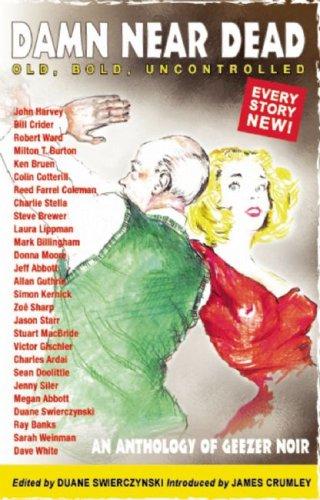 Damn Near Dead: An Anthology of Geezer Noir
