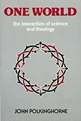 One World: Interaction of Science and Theology by J. C. Polkinghorne (1996-04-25)