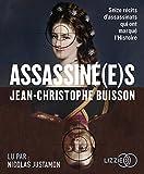 Assassiné(e)s : Seize récits d'assassinats qui ont marqué l'Histoire / Jean-Christophe Buisson | Buisson, Jean-Christophe (1968-....). Auteur