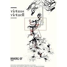 Virtuos, virtuell: making of - Ein Film zu einer Komposition von Louis Spohr von Oscar-Preisträger Thomas Stellmach und Maja Oschmann