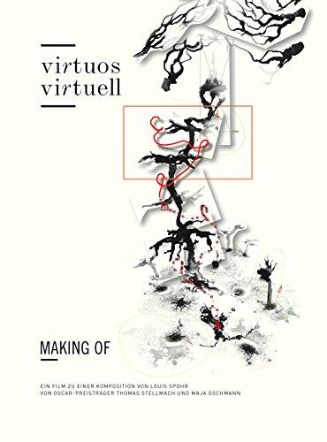 Virtuos, virtuell: making of - Ein Film zu einer Komposition von Louis Spohr von Oscar-Preisträger Thomas Stellmach und Maja Oschmann (Visuelle Komposition)