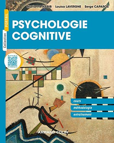 Psychologie cognitive - Cours, méthodologie, entraînement par Marianne Habib, Louisa Lavergne, Serge Caparos