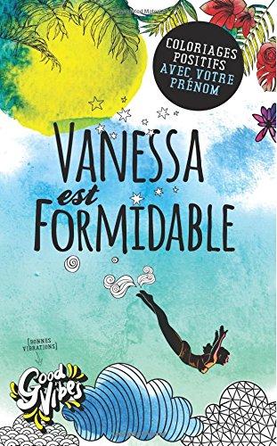 Vanessa est formidable: Coloriages positifs avec votre prénom