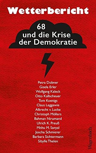 Wetterbericht. 68 und die Krise der Demokratie