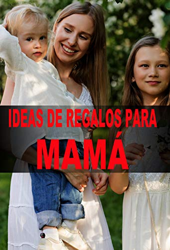 Ideas de regalos para mamá eBook: Anel Saenz: Amazon.es: Tienda Kindle