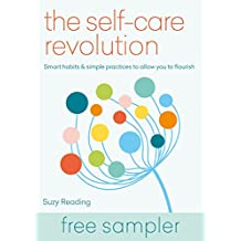 The Self-Care Revolution: smart habits & simple practices to allow you to flourish: FREE SAMPLER (English Edition)