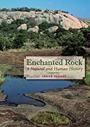 Enchanted Rock: A Natural and Human History (Peter T. Flawn Series in Natural Resources) by Lance Allred (2009-09-01)