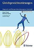 Gleichgewichtsstörungen: Diagnostik und Therapie beim Leitsymptom Schwindel