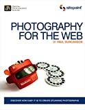 Photography for the Web: Discover How Easy It Is To Create Stunning Photographs