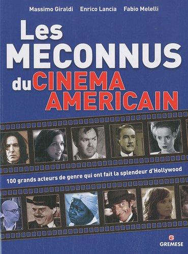 Les méconnus du cinéma américain : 100 acteurs de genre qui on fait la splendeur d'Hollywood