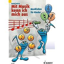 Mit Musik kenn ich mich aus: Musiklehre für Kinder. Band 1.