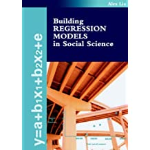 Building Regression Models in Social Science (English Edition)