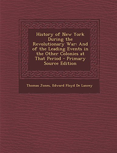 history-of-new-york-during-the-revolutionary-war-and-of-the-leading-events-in-the-other-colonies-at-