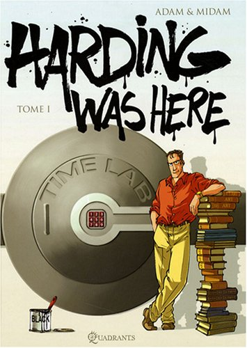 Harding was here, Tome 1 : par Midam