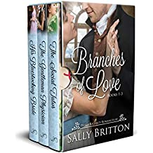 Branches of Love Boxed Set, Books 1-3: Three Regency Romances