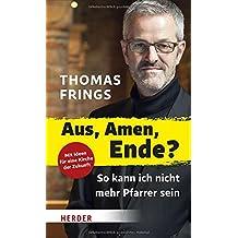Aus, Amen, Ende?: So kann ich nicht mehr Pfarrer sein