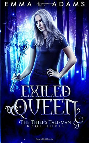 Exiled Queen: Volume 3 (The Thief's Talisman)