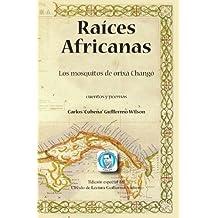 Raíces Africanas: Los Mosquitos De Orixa Chango