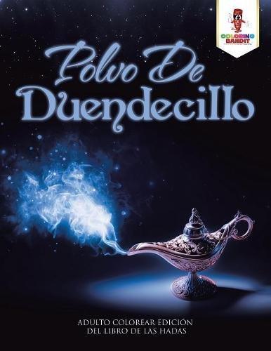 Polvo De Duendecillo: Adulto Colorear Edición Del Libro De Las Hadas