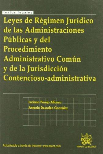 Leyes de Régimen Jurídico de las AAPP y del Procedimiento Administrativo Común y de la Jurisdicción Contencioso-administrativa (Textos Legales)