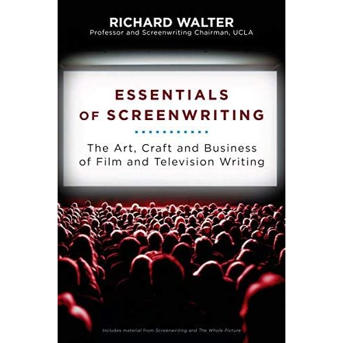 Essentials of Screenwriting: The Art, Craft, and Business of Film and Television Writing by Richard Walter (2010-07-06)
