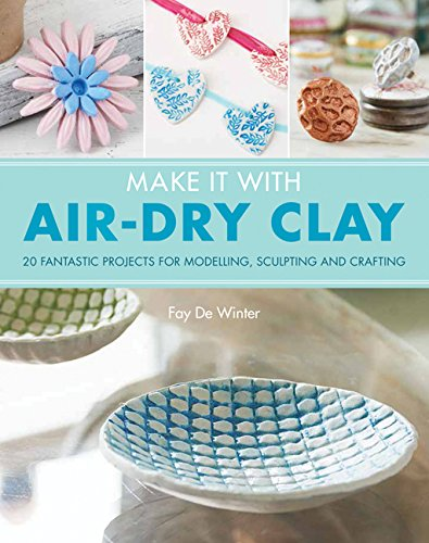 make-it-with-air-dry-clay-20-fantastic-projects-for-modelling-sculpting-and-craft