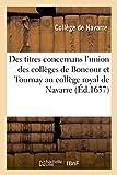 Telecharger Livres Recueil des titres concernans l union des colleges de Boncour et Tournay au college royal de Navarre Procez verbal du 31 aoust 1637 (PDF,EPUB,MOBI) gratuits en Francaise