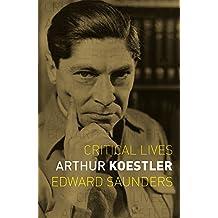 Arthur Koestler (Critical Lives)