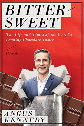 Bittersweet World (Bittersweet: A Memoir: The Life and Times of the World's Leading Chocolate Taster)