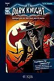 The Dark Knight 02: Batman und der Albtraum des Grauens: Fischer. Nur für Jungs