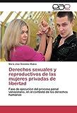 Derechos sexuales y reproductivos de las mujeres privadas de libertad