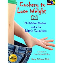 Cookery to Lose Weight – Fish: 26 Delicious Recipes And a Few Little Surprises (English Edition)