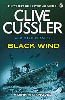 Black Wind: Dirk Pitt #18 (Dirk Pitt Adventure Series) von [Cussler, Clive, Cussler, Dirk]
