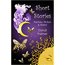 Short Stories: Fantasy, Fiction and Horror (English Edition)