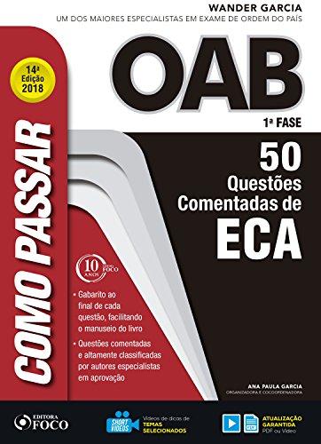 Como passar na OAB 1ª Fase: ECA: 50 questões comentadas (Portuguese Edition) por Wander Garcia