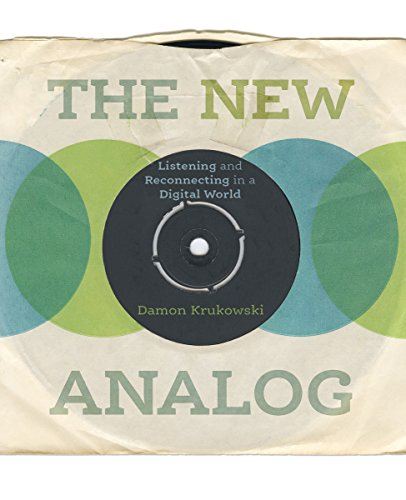The New Analog: Listening and Reconnecting in a Digital World por Damon Krukowski