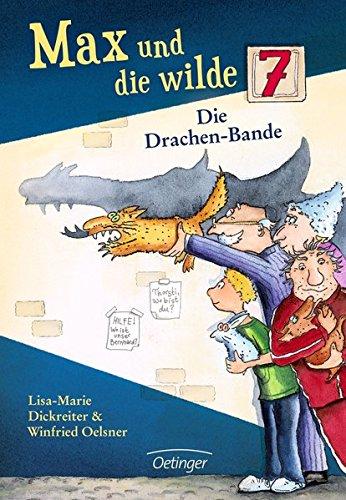 Max und die wilde 7 – Die Drachen-Bande von Lisa-Marie Dickreiter und Winfried Oelsner