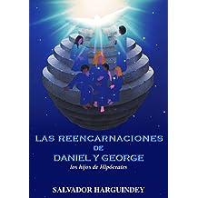 Las reencarnaciones de Daniel y George