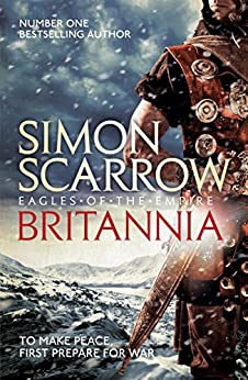 Britannia (Eagles of the Empire 14) by [Scarrow, Simon]