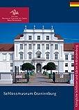 Schlossmuseum Oranienburg (Königliche Schlösser in Berlin, Potsdam und Brandenburg)