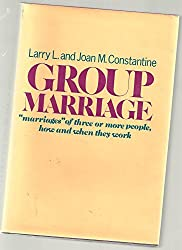 Group marriage : a study of contemporary multilateral marriage