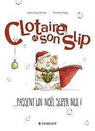 Clotaire et son slip passent un Noël super nul par Anne-Fleur Drillon