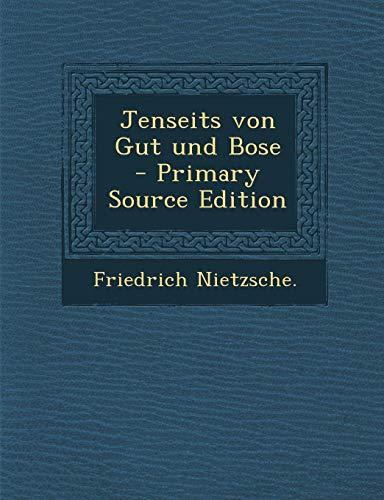Jenseits Von Gut Und Bose - Primary Source Edition