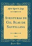 Aventuras de Gil Blas de Santillana, Vol. 4 (Classic Reprint)